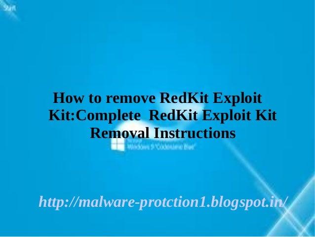 How to remove RedKit Exploit Kit:Complete RedKit Exploit Kit      Removal Instructionshttp://malware-protction1.blogspot.in/