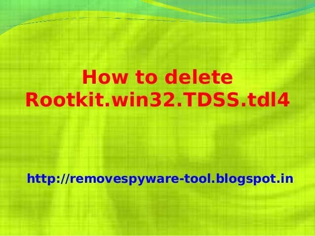 How to deleteRootkit.win32.TDSS.tdl4http://removespyware-tool.blogspot.in