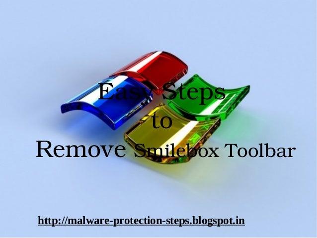 EasySteps        toRemoveSmileboxToolbarhttp://malware-protection-steps.blogspot.in