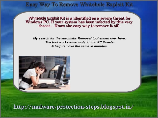 Easy Way To Remove Whitehole Exploit Kit     Whitehole Exploit Kit is a identified as a severe threat for                H...