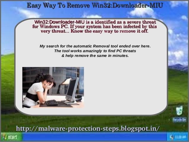 EasyWayToRemoveWin32:DownloaderMIU     Win32:Downloader-MIUisaidentifiedasaseverethreat               How To ...