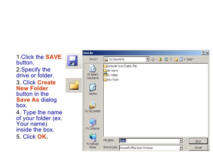 1. Click the   SAVE   button. 2. Specify the drive or folder. 3.  Click  Create New Folder   button in the   Save As   dia...