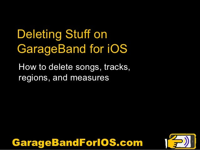 Deleting Stuff on GarageBand for iPhone