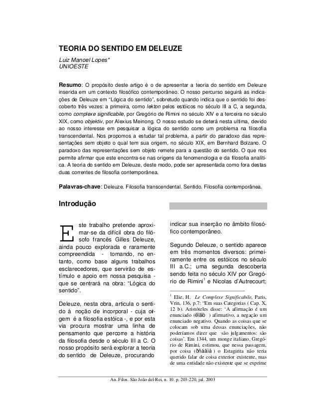 TEORIA DO SENTIDO EM DELEUZELuiz Manoel Lopes*UNIOESTEResumo: O propósito deste artigo é o de apresentar a teoria do senti...