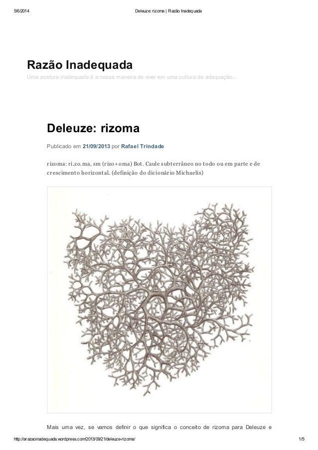5/6/2014 Deleuze: rizoma | Razão Inadequada http://arazaoinadequada.wordpress.com/2013/09/21/deleuze-rizoma/ 1/5 Deleuze: ...