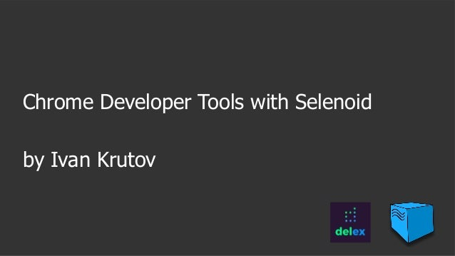 Chrome Developer Tools with Selenoid by Ivan Krutov