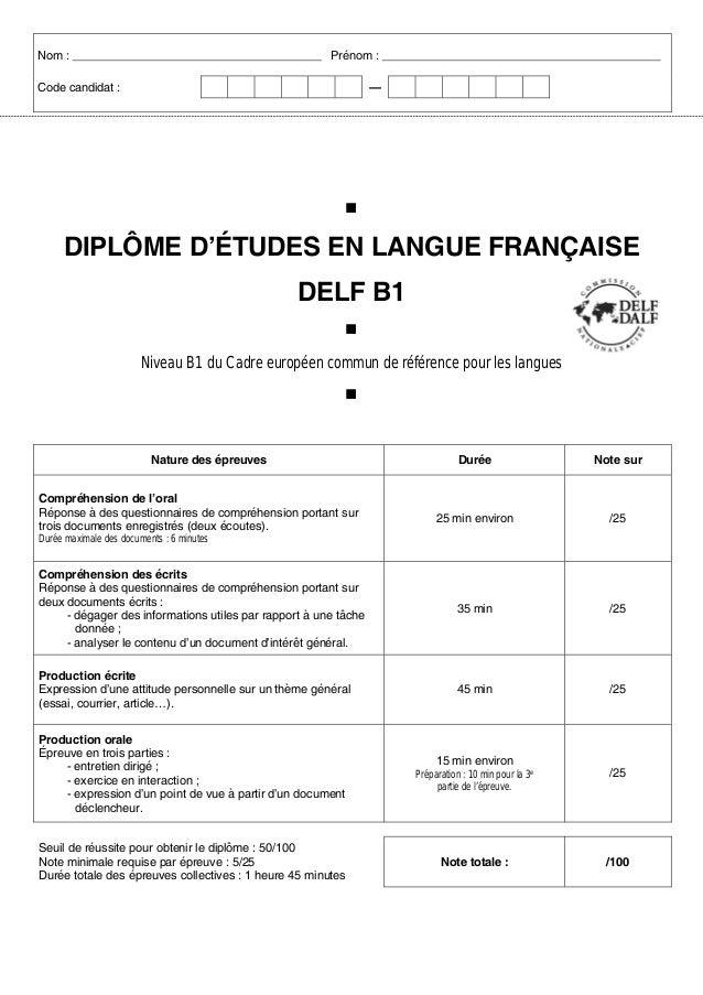 Nom :  Prénom :  Code candidat :  .  —  DIPLÔME D'ÉTUDES EN LANGUE FRANÇAISE DELF B1 Niveau B1 du Cadre européen commun de...
