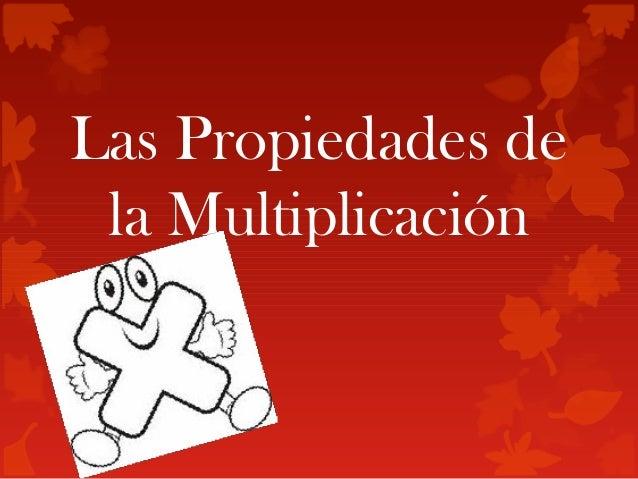 Las Propiedades dela Multiplicación