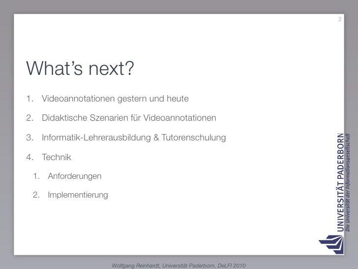 2     What's next? 1. Videoannotationen gestern und heute  2. Didaktische Szenarien für Videoannotationen  3. Informatik-L...