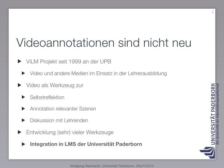3     Videoannotationen sind nicht neu  ViLM Projekt seit 1999 an der UPB    Video und andere Medien im Einsatz in der Leh...