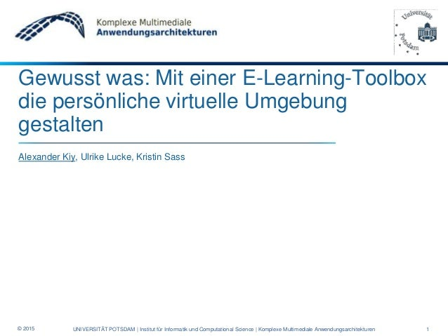 Gewusst was: Mit einer E-Learning-Toolbox die persönliche virtuelle Umgebung gestalten Alexander Kiy, Ulrike Lucke, Kristi...