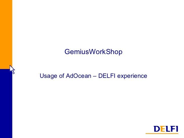 GemiusWorkShop Usage of AdOcean – DELFI experience