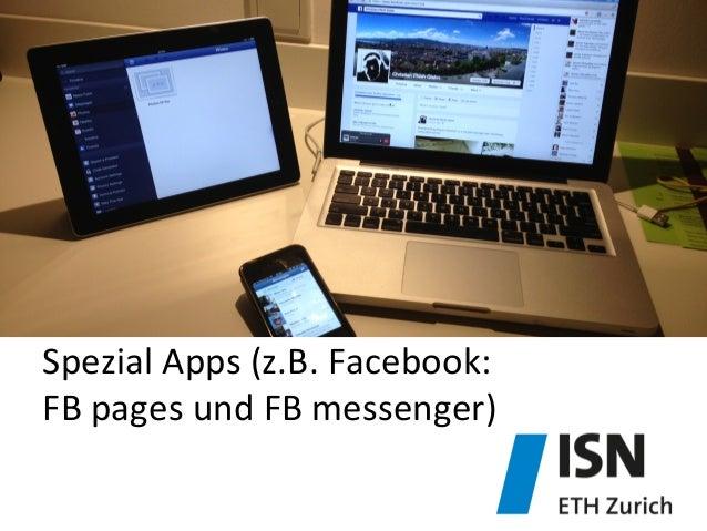 Spezial  Apps  (z.B.  Facebook:     FB  pages  und  FB  messenger)