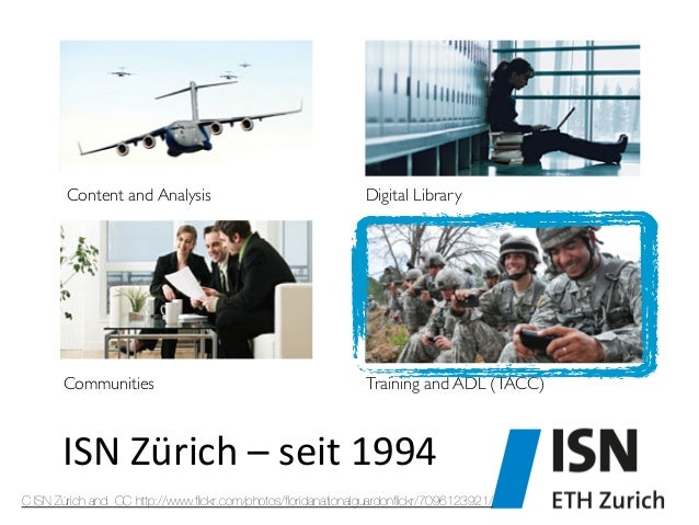 Content and Analysis   Digital Library  Communities   Training and ADL (TACC)  ISN  Zürich  –  seit  1994   ...