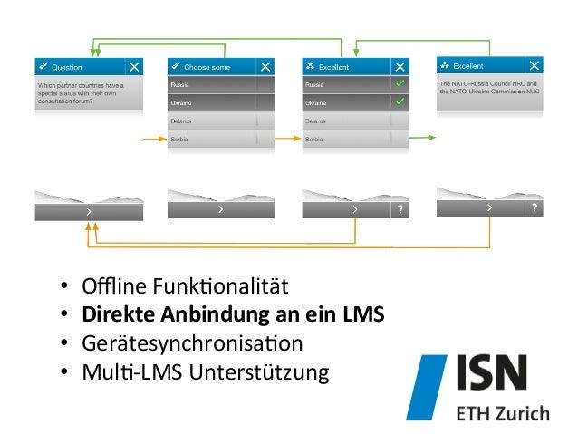 • Offline  Funk&onalität   • Direkte  Anbindung  an  ein  LMS     • Gerätesynchronisa&on   • Mul&-‐LM...