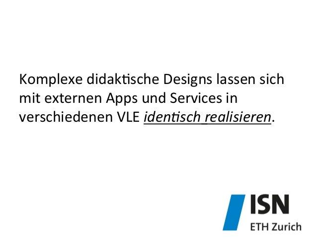 Komplexe  didak&sche  Designs  lassen  sich   mit  externen  Apps  und  Services  in   verschiedenen...