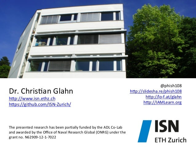 Dr.  Chris&an  Glahn   hjp://www.isn.ethz.ch     hjps://github.com/ISN-‐Zurich/              The  p...
