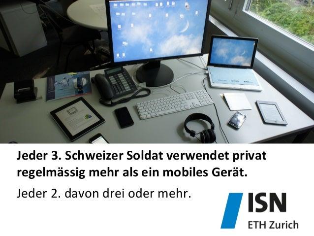 Jeder  3.  Schweizer  Soldat  verwendet  privat   regelmässig  mehr  als  ein  mobiles  Gerät.   J...