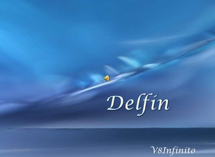 Delfín<br />V8Infinito<br />26/04/2010<br />