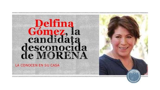 Delfina Gómez LA CONOCEN EN SU CASA