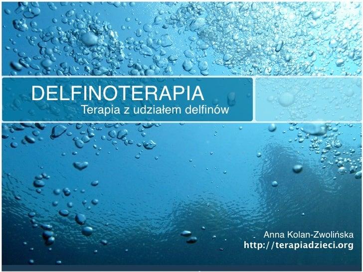DELFINOTERAPIA     Terapia z udziałem delfinów                                          Anna Kolan-Zwolińska               ...