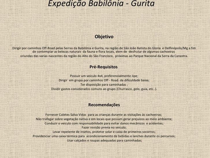 Expedição Babilônia - Gurita  Objetivo Dirigir por caminhos Off-Road pelas Serras da Babilônia e Gurita, na região de São ...