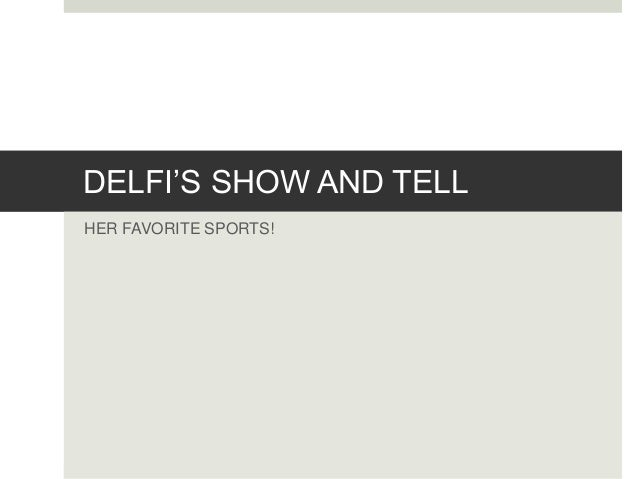 DELFI'S SHOW AND TELL HER FAVORITE SPORTS!