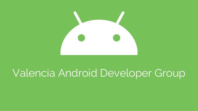 Valencia Android Developer Group