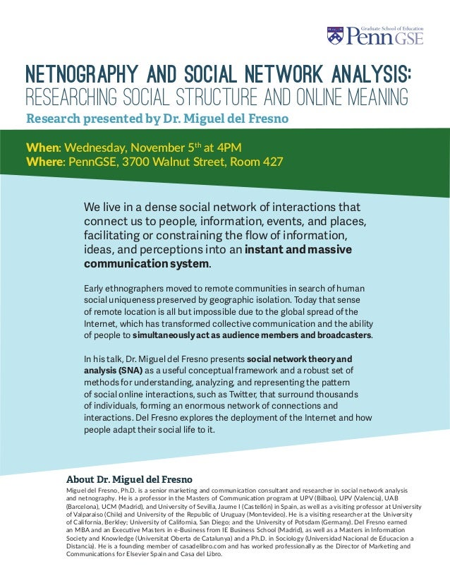Netnography and Social Network Analysis:  Researching Social Structure and Online Meaning  When: Wednesday, November 5th a...