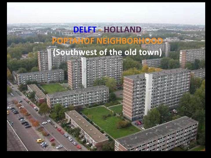 DELFT - HOLLAND<br />POPTAHOF NEIGHBORHOOD<br />(Southwest of the old town)<br />