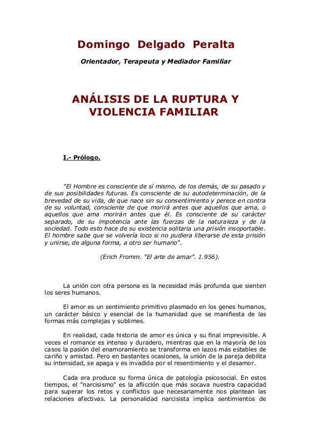 Domingo Delgado Peralta Orientador, Terapeuta y Mediador Familiar  ANÁLISIS DE LA RUPTURA Y VIOLENCIA FAMILIAR  I.- Prólog...