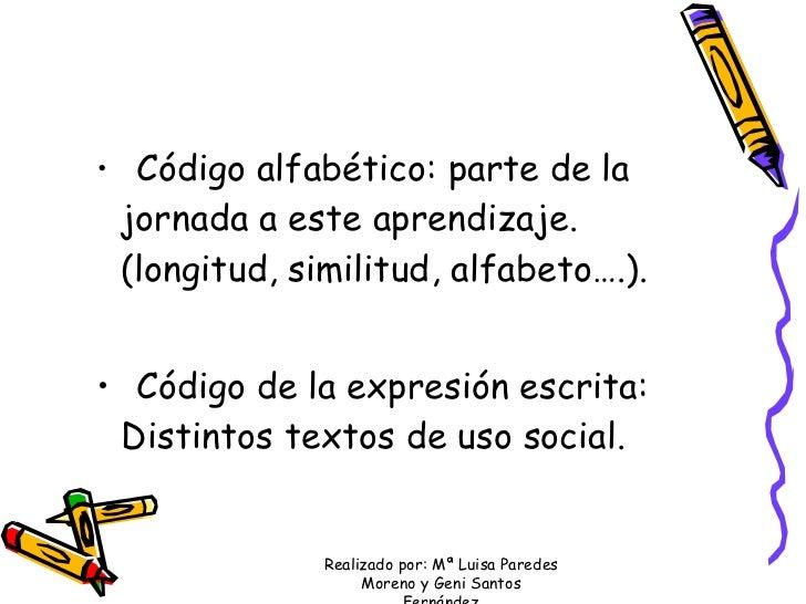 <ul><ul><li>Código alfabético: parte de la jornada a este aprendizaje. (longitud, similitud, alfabeto….). </li></ul></ul><...