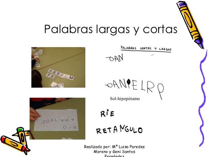 Palabras largas y cortas Sol-hipopótamo Realizado por: Mª Luisa Paredes Moreno y Geni Santos Fernández
