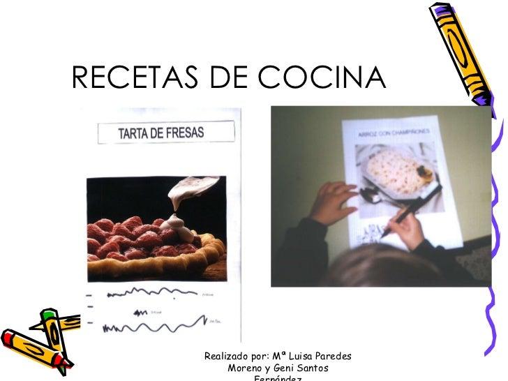 RECETAS DE COCINA Realizado por: Mª Luisa Paredes Moreno y Geni Santos Fernández