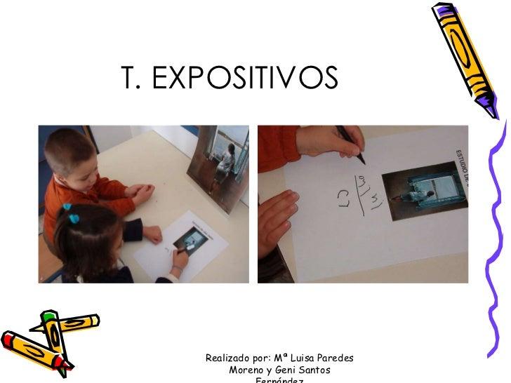 T. EXPOSITIVOS Realizado por: Mª Luisa Paredes Moreno y Geni Santos Fernández