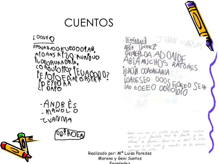 CUENTOS Realizado por: Mª Luisa Paredes Moreno y Geni Santos Fernández