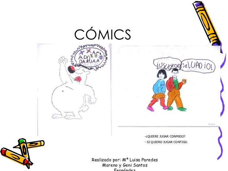 CÓMICS -¿QUIERE JUGAR CONMIGO? - SI QUIERO JUGAR CONTIGO. Realizado por: Mª Luisa Paredes Moreno y Geni Santos Fernández