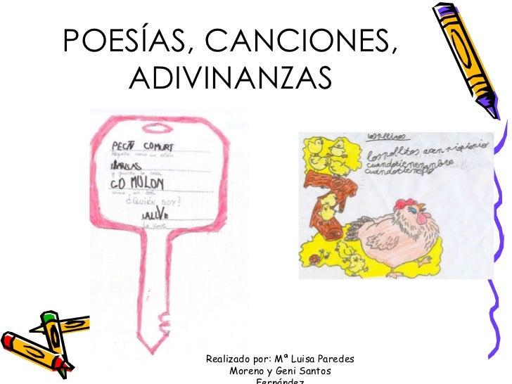 POESÍAS, CANCIONES, ADIVINANZAS Realizado por: Mª Luisa Paredes Moreno y Geni Santos Fernández