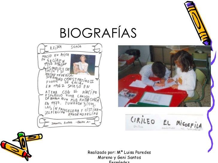 BIOGRAFÍAS Realizado por: Mª Luisa Paredes Moreno y Geni Santos Fernández