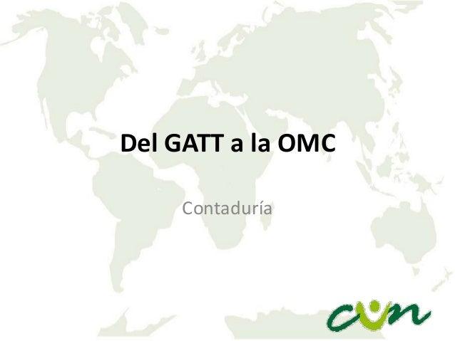 Del GATT a la OMC Contaduría