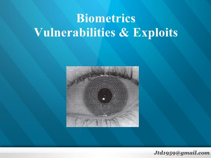 Biometrics Vulnerabilities & Exploits [email_address]