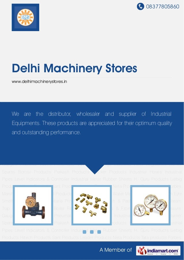 08377805860 A Member of Delhi Machinery Stores www.delhimachinerystores.in Boiler Fittings Valves Flanges & Fittings Tempe...
