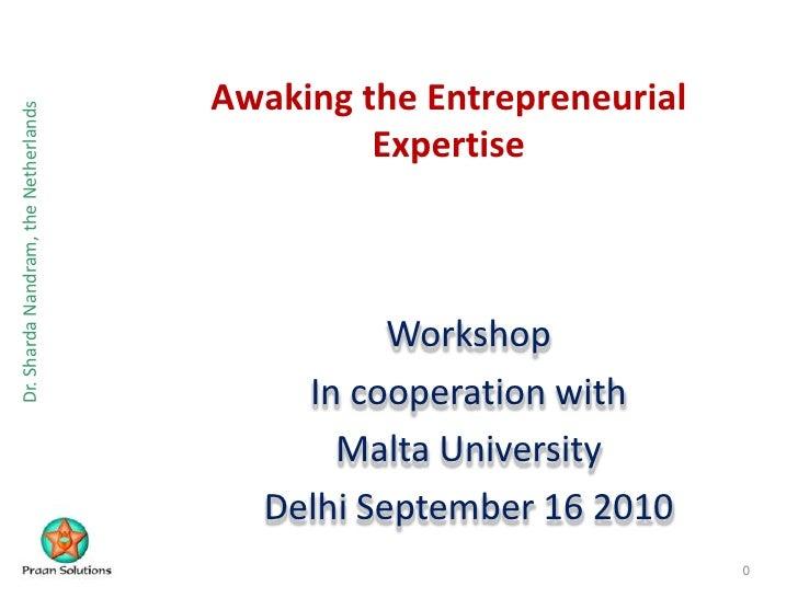 Awaking the Entrepreneurial Expertise<br />Workshop <br />In cooperation with <br />Malta University<br />Delhi September ...
