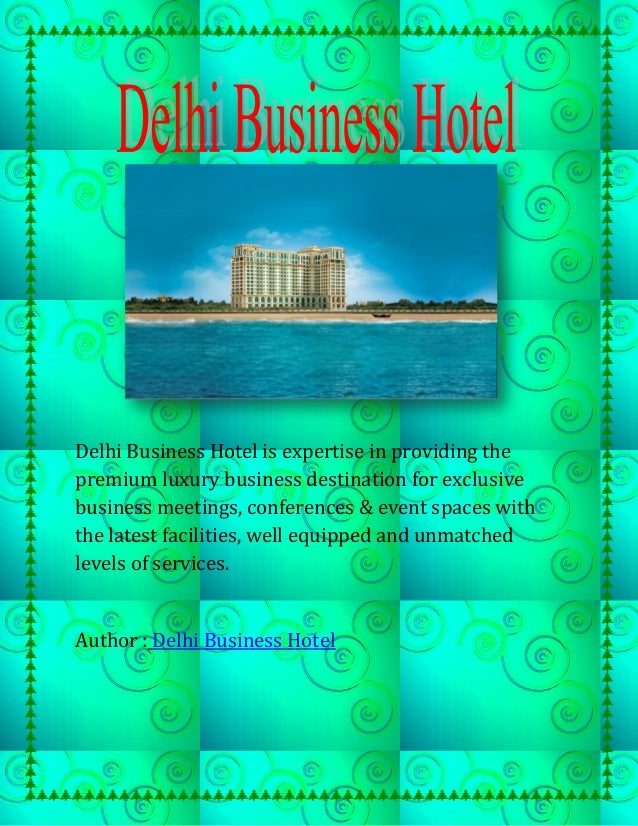 Delhi Business Hotel is expertise in providing thepremium luxury business destination for exclusivebusiness meetings, conf...
