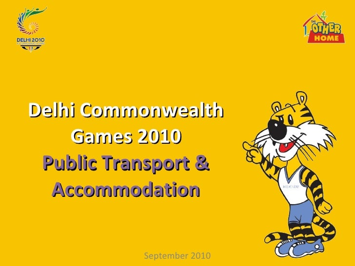 Delhi Commonwealth Games 2010 Public Transport & Accommodation September 2010