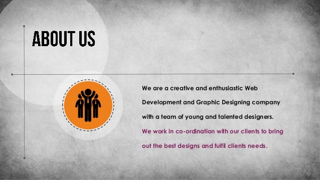 We are a creative and enthusiastic Web Development and Graphic Designing company with a team of young and talented designe...