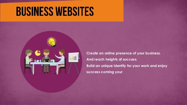 Create an online presence of your business. And reach heights of success. Build an unique identity for your work and enjoy...