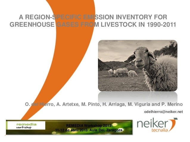 O. del Hierro, A. Artetxe, M. Pinto, H. Arriaga, M. Viguria and P. MerinoA REGION-SPECIFIC EMISSION INVENTORY FORGREENHOUS...