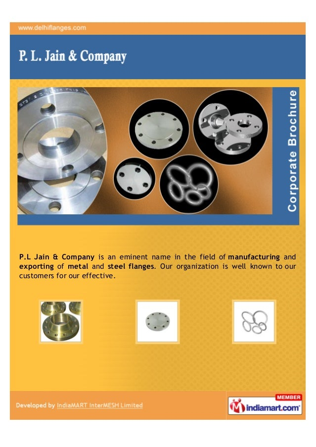 P.L Jain & Company is an eminent name in the field of manufacturing andexporting of metal and steel flanges. Our organizat...