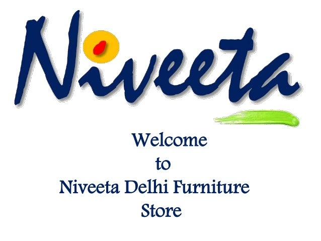 Niveeta No 1 Delhi Furniture Store For Office Home Decor Furniture